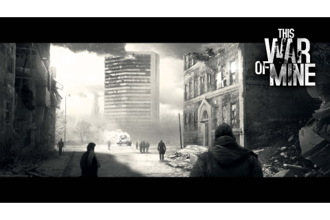 This War of Mine - On Serious Games