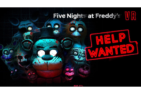 FIVE NIGHTS AT FREDDY'S VR: HELP WANTED Free Download ...