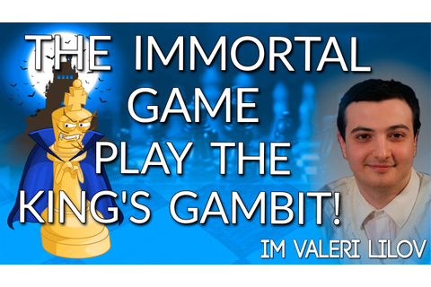 The Immortal Game - How to Play the King's Gambit! | Chess ...