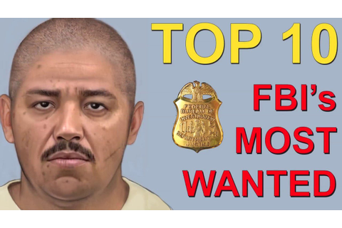 Top 10 America's Most Wanted by the FBI - YouTube