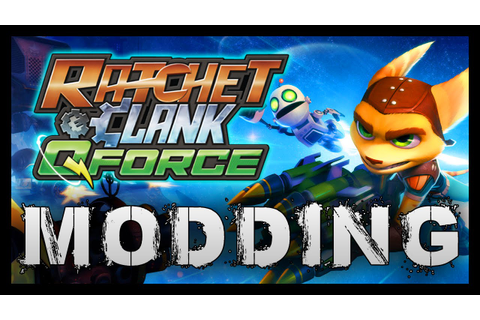 Ratchet & Clank: Q-Force - Mods / Hacks - YouTube