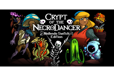 Crypt of the NecroDancer: Nintendo Switch Edition ...