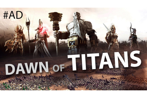 3D MOBILE STRATEGY GAME: Dawn of Titans - YouTube