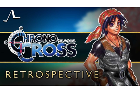 Chrono Cross | Retrospective Review - YouTube
