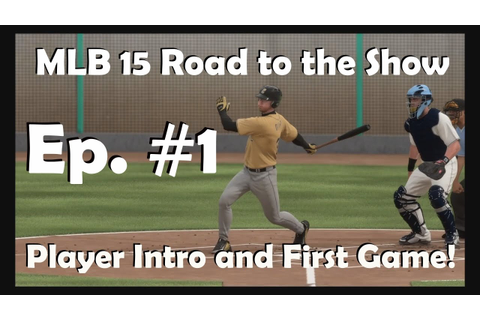MLB 15 The Show: Road to the Show Ep. #1 Player Intro and ...