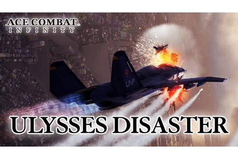 Ace Combat Infinity - PSN - Ulysses disaster (Trailer ...