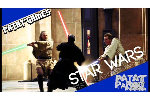 Patat'Games 26 - Star Wars Episode I : La Menace Fantôme ...