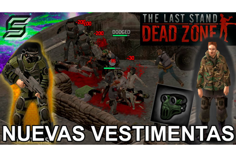The Last Stand Dead Zone - NUEVA VESTIMENTA - Gameplay en ...