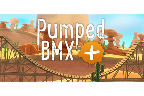 Pumped BMX + on Steam