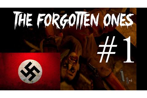Nazi Horror Game? The Forgotten Ones (Part 1) - YouTube