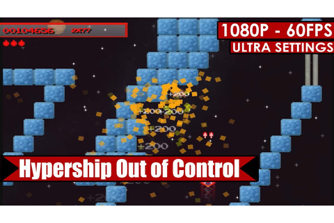 Hypership Out of Control gameplay PC HD [1080p/60fps] - YouTube