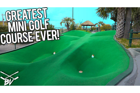 THE BEST MINI GOLF COURSE IN THE WORLD! - CRAZY HOLES AND ...