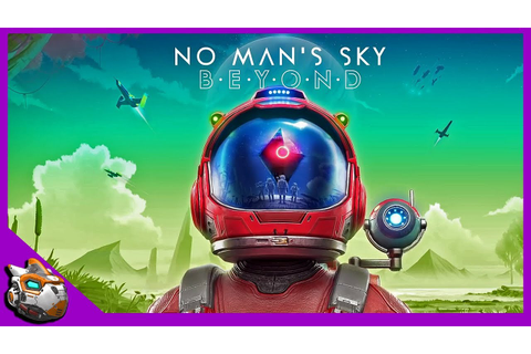 The Beyond Update | No Man's Sky Gameplay 2019 - YouTube