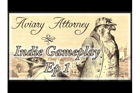 [Indie Game] Breezypeazy plays - Aviary Attorney ep 1 ...