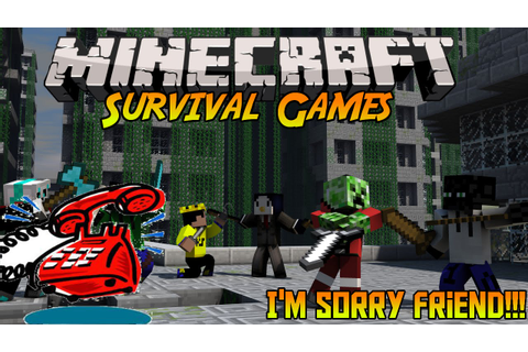 I'M SORRY FRIEND!! |Survival Games with Hiyaman10| - YouTube