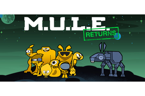 MULE Returns on Steam