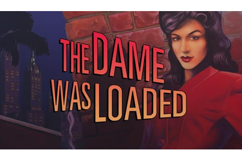 The Dame Was Loaded Free Download « IGGGAMES