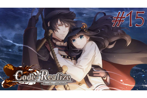 Code: Realize ~ Guardian of Rebirth ~ Walkthrough Part 15 ...