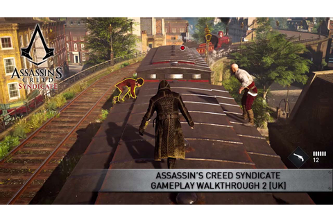Assassin's Creed Syndicate Gameplay Walkthrough 2 [UK ...
