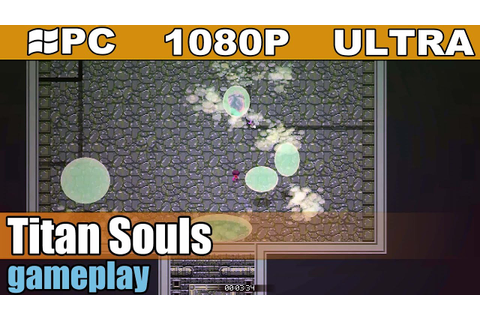 Titan Souls gameplay HD - Action Game - [PC - 1080p] - YouTube