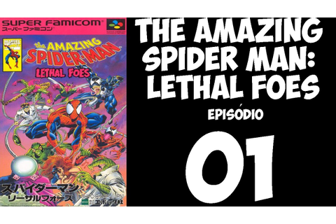 The Amazing Spider Man: Lethal Foes - Episódio 01 ...