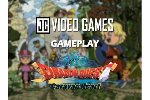 Dragon Quest Monsters: Caravan Heart (GBA Gameplay) - YouTube