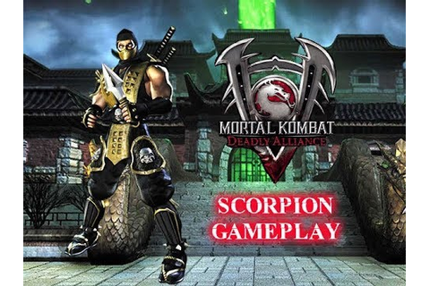 Mortal Kombat Deadly Alliance - Scorpion Gameplay [720p60 ...