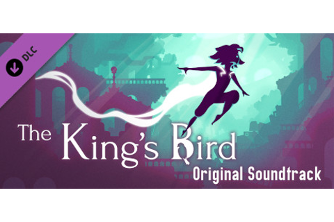 The King's Bird - Original Soundtrack on Steam