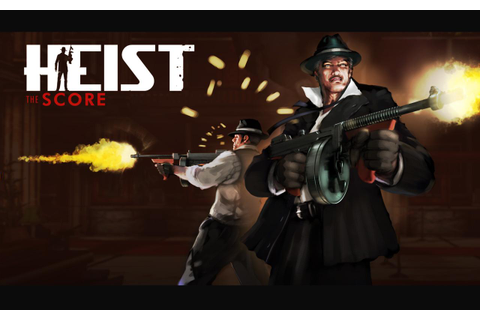 HEIST The Score - Android Apps on Google Play