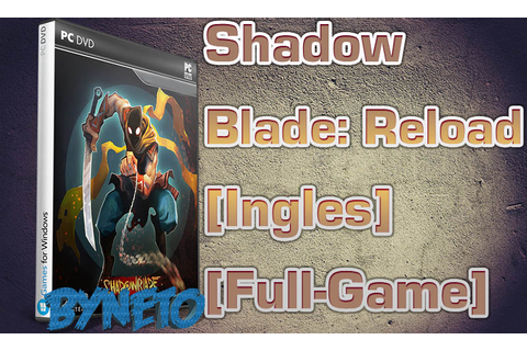 Descargar Shadow Blade: Reload [Ingles] [Full-Game]