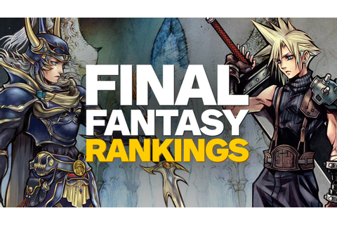 Top 12 Final Fantasy Games - YouTube