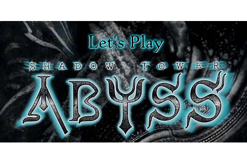 Kept you waiting huh? Let's Play Shadow Tower: Abyss - Let ...