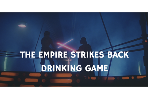Star Wars Drinking Games - A Game For Every Episode ...