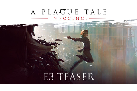 [E3 2017] A Plague Tale: Innocence - E3 Teaser - YouTube