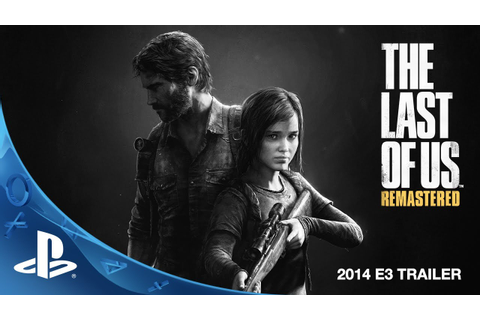 The Last of Us Remastered E3 2014 Trailer (PS4) - YouTube
