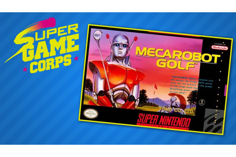 Mecarobot Golf - Super Game Corps - YouTube
