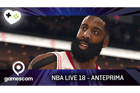 NBA Live 18 - Anteprima gamescom 17 | GameSoul.it