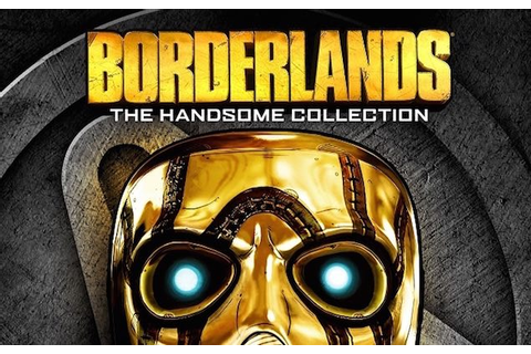Borderlands: The Handsome Collection Announced for PS4 and ...