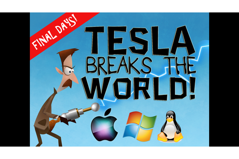 Tesla Breaks the World! by M. Robert Hymer —Kickstarter