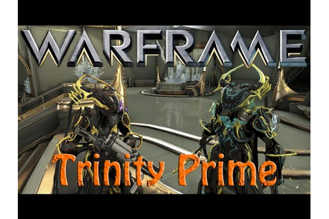 Warframe - Trinity Prime - YouTube
