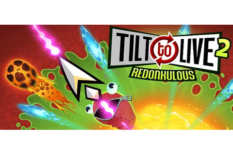 Tilt to Live 2: Redonkulous » Android Games 365 - Free ...