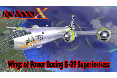 Wings of Power Boeing B-29 Superfortress - FSX HD - YouTube