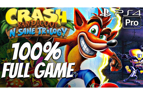 Crash Bandicoot (PS4) - Gameplay Walkthrough 100% Complete ...