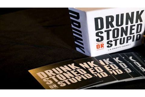 Drunk Stoned or Stupid | DudeIWantThat.com