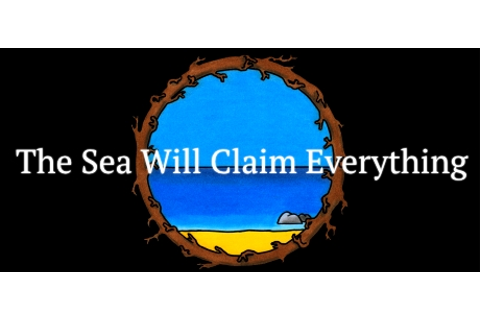 The Sea Will Claim Everything on Steam