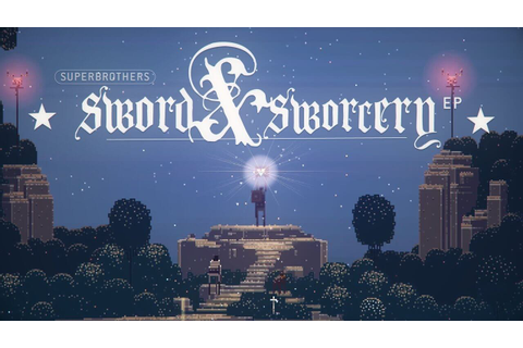 Superbrothers: Sword & Sworcery EP - Epic Games GIVEAWAY ...
