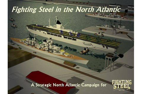 Fighting Steel In The North Atlantic