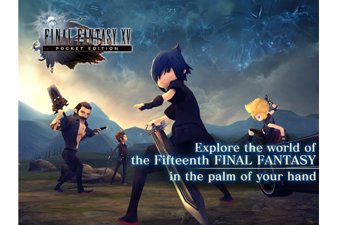 Final Fantasy XV Pocket Edition pre-registrations now open ...