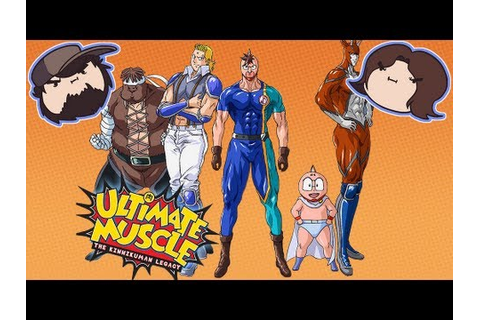 Ultimate Muscle: Legends vs. New Generation - Game Grumps ...