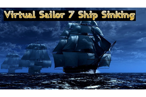 Virtual Sailor 7 Ship Sinking Averof - YouTube